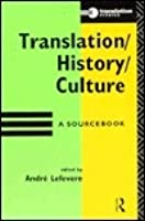 Translation/History/Culture: A Sourcebook