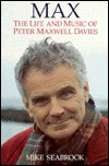 Max: The Life and Music of Peter Maxwell Davies