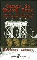 Gangs de Nueva York: Bandas y Bandidos de la Gran Manzana (1800-1925)