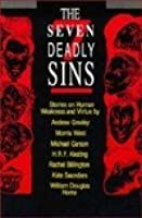 The Seven Deadly Sins: Stories on Human Weakness and Virtue