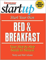 Start Your Own Bed & Breakfast: Your Step-By-Step Guide to Success