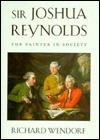 Sir Joshua Reynolds  The Painter in Society by Richard Wendorf