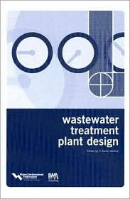Wastewater Treatment Plant Design by P  Aarne Vesilind