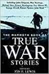 The Mammoth Book of True War Stories