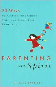 30 Ways to Nurture Your Child's Spirit and Enrich Family Life