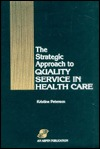 The Strategic Approach To Quality Service In Health Care