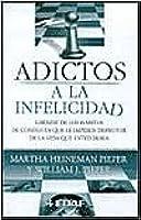 Adictos a La Infelicidad: Libérese de los Hábitos de Conducta que le Impiden Disfrutar de la Vida que Usted Desea
