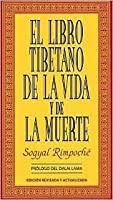 El Libro Tibetano De La Vida Y La Muerte/ the Tibetan Book of Life and Death