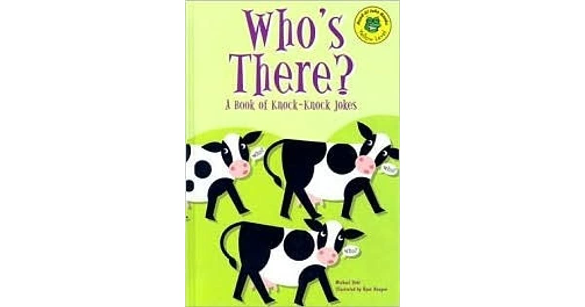 Who's There?: A Book of Knock-Knock Jokes by Michael Dahl