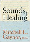 Sounds of Healing by Mitchell L. Gaynor