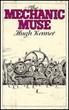 The Mechanic Muse by Hugh Kenner