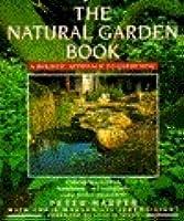 The Natural Garden Book: A Holistic Approach To Gardening