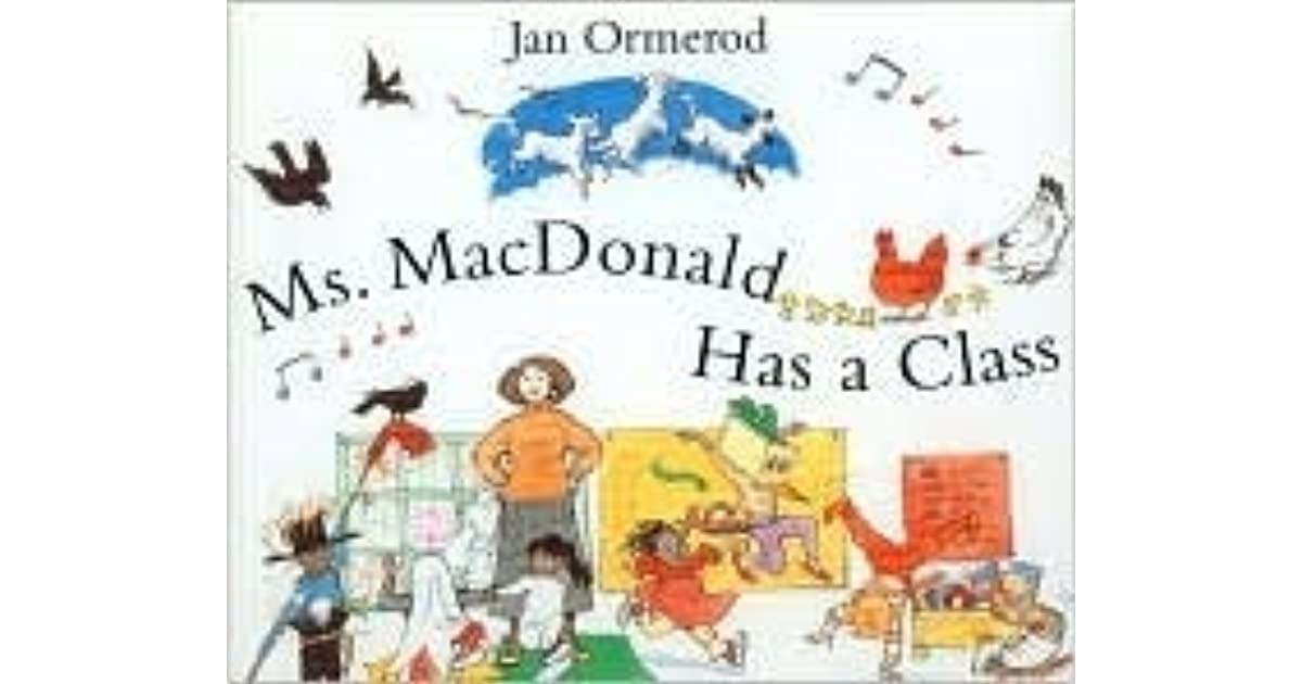 Ms. Mac Donald Has A Class by Jan Ormerod