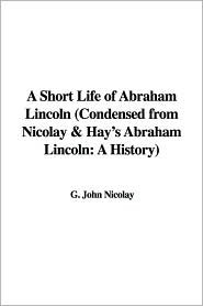 A Short Life of Abraham Lincoln book cover