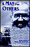 """A Man for Others: Maximilian Kolbe the """"Saint of Auschwitz"""")"""