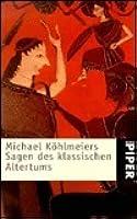 Michael Köhlmeiers Sagen Des Klassischen Altertums By
