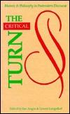The Critical Turn: Rhetoric & Philosophy in Postmodern Discourse