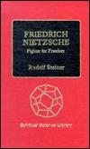 Friedrich Nietzsche: Fighter For Freedom