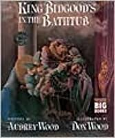 King Bidgood S In The Bathtub By Audrey Wood