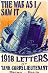 The War As I Saw It: 1918 Letters Of A Tank Corps Lieutenant