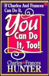 You Can Do It, Too! - Charles Hunter