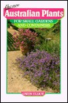 New Australian Plants For Small Gardens And Containers Gwen Elliot