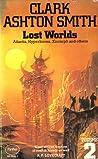 Lost Worlds by Clark Ashton Smith