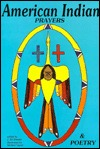 American Indian Prayers & Poetry