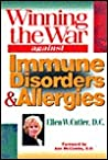 Winning the War Against Immune Disorders and Allergies