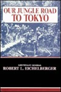 Our Jungle Road to Tokyo (Battery Classics Series)