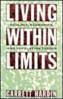 Living Within Limits: Ecology, Economics, and Population Taboos /