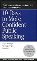 10 Days to More Confident Public Speaking: Say Good-Bye to Stage Fright Forever!