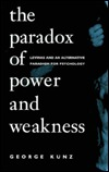 The Paradox of Power and Weakness by George Kunz