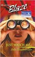 Just Watch Me  (Harlequin Blaze #29)