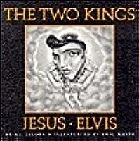 The Two Kings: Jesus & Elvis
