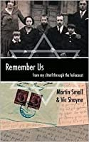 Remember Us: From My Shtetl Through the Holocaust