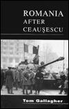 Romania After Ceausescu: The Politics of Intolerance