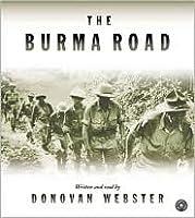 Burma Road: The Epic Story of the China-Burma-India Theater in World War II