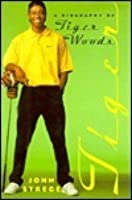 Tiger: A Biography of Tiger Woods
