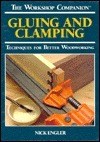Gluing and Clamping Techniques for Better Woodworking