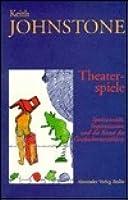 Theaterspiele: Spontaneität, Improvisation und die Theatersport