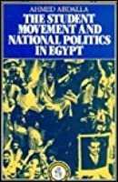 The Student Movement And National Politics In Egypt, 1923 1973