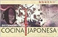 Diccionario De La Cocina Japonesa: Ingredientes Y Cultura