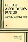 Elliot, a Soldier's Fugue