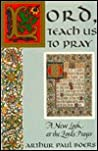 Lord, Teach Us to Pray: A New Look at the Lord's Prayer