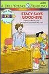 Stacy Says Goodbye (New Kids of Polk Street School)
