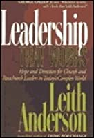 Leadership That Works: Hope and Directions for Church and Parachurch Leaders in Today's Complex World