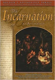 Nelson's Anthology Series: The Incarnation: An Anthology