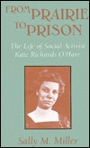 From Prairie to Prison: The Life of Social Activist Kate Richards O'Hare