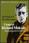 Portrait of a Revolutionary: General Richard Mulcahy and the Founding of the Irish Free State
